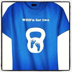 www.LegitRags.com CrossFit WOD'n for Two shirt for pregnant moms!