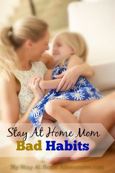 Stay At Home Mom Bad Habits - You might be surprise of some Stay At Home Mom Bad Habits I developed. Learn how I overcame them here.