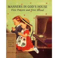 Manners In God's House - First Prayers and First Missal for Little Catholics