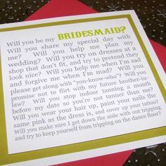 Great way to ask bridesmaids..shutterfly photobook of the two of you and put this on the last page.