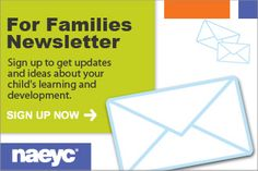 NAEYC for Families is for programs serving young children birth to age 8,
