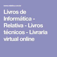 Livros de Informática - Relativa - Livros técnicos - Livraria virtual online