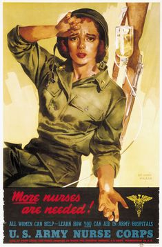 "U.S. Army Nurse Corps poster from World War II reading ""More nurses are needed! All women can help—learn how you can aid in army hospitals.""  National Library of Medicine, Bethesda, Md."