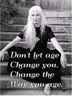 Aging Gracefully Over 50 Great Quotes, Quotes To Live By, Me Quotes, Motivational Quotes, Inspirational Quotes, Quotes Images, Famous Quotes, Funny Quotes, Citation Age