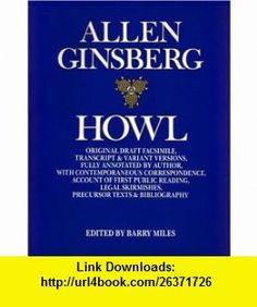 Howl (9780060926113) Allen Ginsberg, Barry Miles , ISBN-10: 0060926112  , ISBN-13: 978-0060926113 ,  , tutorials , pdf , ebook , torrent , downloads , rapidshare , filesonic , hotfile , megaupload , fileserve