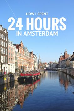 How I Spent 24 Hours in Amsterdam | Pack Your Passport
