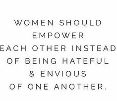We should empower each other...It's quite stupid to fight over a man or anything else, really! That gets us nowhere and only makes women look like idiots. But that's just my opinion :-)