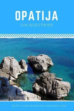 Ein Kurztripp nach Opatija - Gartenblog Topfgartenwelt #Kroatien #Urlaub #Kurztripp #Opatija #Reise Road Trip Europe, Pula, Where To Go, Have Fun, Wanderlust, Journey, Tours, Explore, Photo And Video