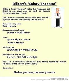 Funny pictures about Dilbert's salary theorem. Oh, and cool pics about Dilbert's salary theorem. Also, Dilbert's salary theorem. Lol, Hr Humor, Manager Humor, Funny Jokes, Hilarious, Math Jokes, Sarcastic Humor, Wtf Funny, Power Work