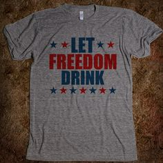 Let Freedom Drink--I'm getting this for July 4th next year.