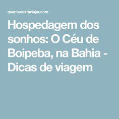 Hospedagem dos sonhos: O Céu de Boipeba, na Bahia - Dicas de viagem
