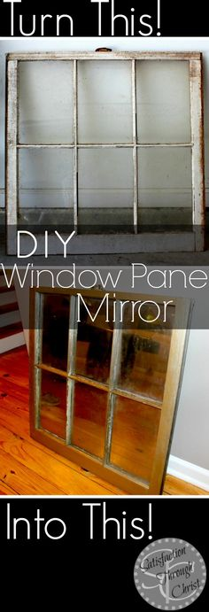 Old Window Pane Turned Antique Mirror - Satisfaction Through Christ | A step by step tutorial. Turn an old dingy window pane into a beautiful piece of art for your home. Super easy and fun!