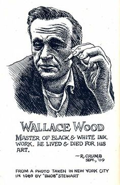 The great Wally Wood by the Great Robert Crumb. Robert Crumb, Comic Book Artists, Comic Artist, Comic Books, Billy Childish, Fritz The Cat, Art Spiegelman, Ec Comics, Alternative Comics