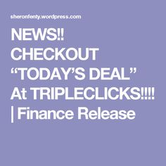 """NEWS!! CHECKOUT """"TODAY'S DEAL"""" At TRIPLECLICKS!!!! 