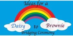 Daisy to Brownie Bridging Ceremony Ideas