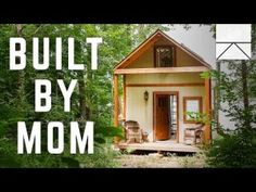 The Tiny Home Built By A Bad-Ass Single Mom – Small House DIY