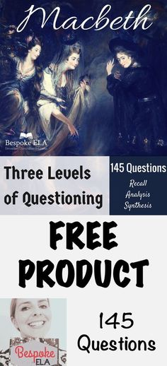 This FREE PRODUCT by Bespoke ELA contains 145 questions for studying Shakespeare's play Macbeth. The questions are divided into the three different levels of questioning: recall, interpretation & analysis, and synthesis. These questions can serve a variet
