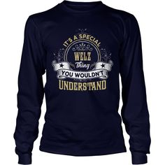 WELZ, WELZTShirt, WELZTee #gift #ideas #Popular #Everything #Videos #Shop #Animals #pets #Architecture #Art #Cars #motorcycles #Celebrities #DIY #crafts #Design #Education #Entertainment #Food #drink #Gardening #Geek #Hair #beauty #Health #fitness #History #Holidays #events #Home decor #Humor #Illustrations #posters #Kids #parenting #Men #Outdoors #Photography #Products #Quotes #Science #nature #Sports #Tattoos #Technology #Travel #Weddings #Women