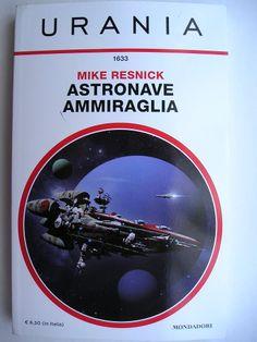 """Il romanzo """"Astronave ammiraglia"""" (""""Starship: Flagship"""") di Mike Resnick è stato pubblicato per la prima volta nel 2009. È il quinto romanzo della serie """"Starship"""" e segue """"I ribelli e l'astronave"""". In Italia è stato pubblicato da Mondadori nel n. 1633 di """"Urania"""" nella traduzione di Fabio Feminò. Immagine di copertina di Franco Brambilla. Clicca per leggere una recensione di questo romanzo!"""