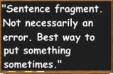 Sentence Fragments in English Grammar: Roy Blount, Jr., <i>Alphabet Juice: The Energies, Gists, and Spirits of Letters, Words, and Combinations Thereof</i> (Farrar, Straus and Giroux, 2009)