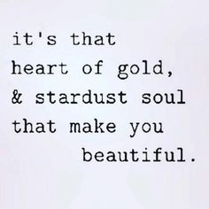 Heart of gold and star dust soul