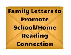 Ready to send home family letters to promote school/home reading connection!