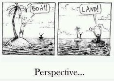 always a matter of perspective...