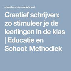 Creatief schrijven: zo stimuleer je de leerlingen in de klas   Educatie en School: Methodiek