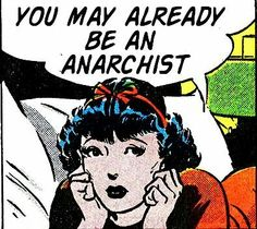 You may already be an anarchist. Anarchist comic art cartoon