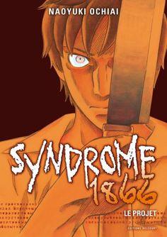 Syndrome 1866, Vol. 1. Le projet. Manga