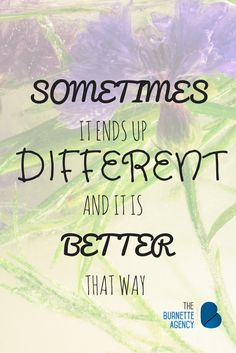 Sometimes different is better | motivational quote