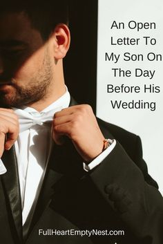 Wedding Day An Open Letter To My Son On The Day Before His Wedding - Full Heart Empty Nest - Before my son walked down the aisle, to begin life with his new bride, there were a few important things I had to say to him. Daughter In Law, Future Daughter, Daughters, Wedding Day Quotes, Wedding Speeches, Wedding Ideas, Wedding Stuff, Wedding Rings, Wedding Prayer