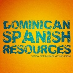 Resources to Learn Dominican Spanish Slang by Speaking Latino