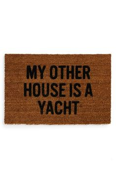 hahaha #sarcasm at its best  Reed Wilson Design 'Yacht' Doormat available at #Nordstrom