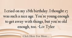 Liv Tyler Quotes About Birthday - 7137