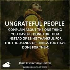 25 Best Ungrateful People Images Quote Quotes Amor