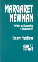Margaret Newman:  Health as expanding consciousness by Margaret Newman and Joanne M. Marchione