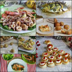 Ricette a base di pesce per la Vigilia,dall'antipasto al secondo,tutte ricette super collaudate e dal successo assicurato!!