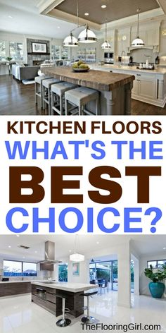 What is the best flooring choice for kitchen floors?  Pros and Cons for Top 9 types of kitchen flooring.  TheFlooringGirl.com