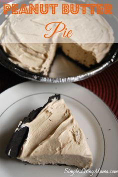 Delicious and Decadent Peanut Butter Pie - Simple Living Mama