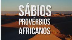 Graças à sua rica tradição e à sua história aparentemente intemporal, é inevitável que o continente africano venha a ser o criador destas palavras sábias... Confira estes provérbios!