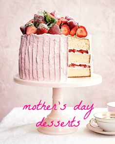 From beautiful layered cakes to seasonal pies and tarts, make mom a dessert she'll never forget this Mother's Day.