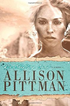 On Shifting Sand by Allison Pittman