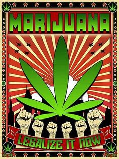Marijuana Legalize it now | Anonymous ART of Revolution