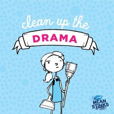 Drama - mean stinks