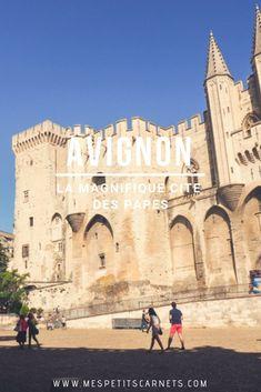 Que voir à #Avignon ? Le Palais des Papes, le pont Saint Bénezet, la vieille ville... Vous allez adorer ! Provence, Le Palais, Blog Voyage, City Break, South Of France, Photos, Louvre, Tudor, World