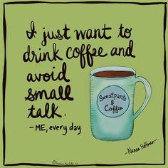 "sweatpantsandcoffee: ""Me, every day."""