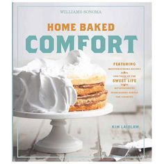 Williams-Sonoma Home Baked Comfort #Cookbook