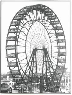 The original Ferris wheel, 1983 World's Columbian Exposition, Chicago. Our answer to the Eifel Tower