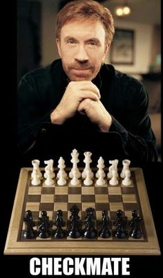 When Playing Chess Against Chuck Norris